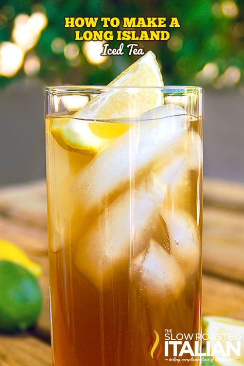 Tea Cocktails, Bar Drinks, Cocktail Recipes, Alcoholic Drinks, Beverages, Refreshing Drinks, Summer Drinks, Holiday Drinks, Long Island Iced Tea Recipe Easy