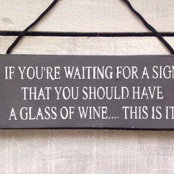 Home Bar Wine Sign Funny Drinking Plaque Funny Wine Glass Sign Red Wine Sign