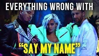 Everything Wrong With David Guetta Bebe Rexha J Balvin Say My Name Say My Name Sayings Song Reviews
