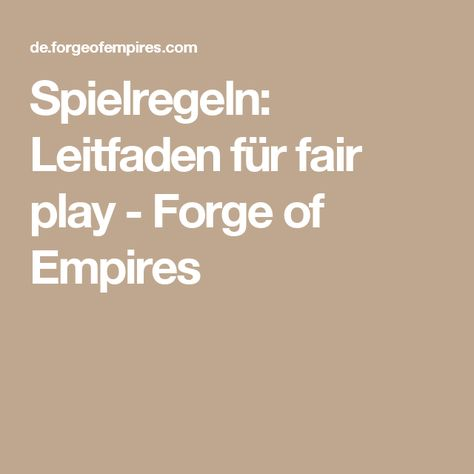 Spielregeln: Leitfaden für fair play - Forge of Empires