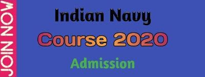 Join Indian Navy Course 2020 For Indian Navy Recruitment 2019