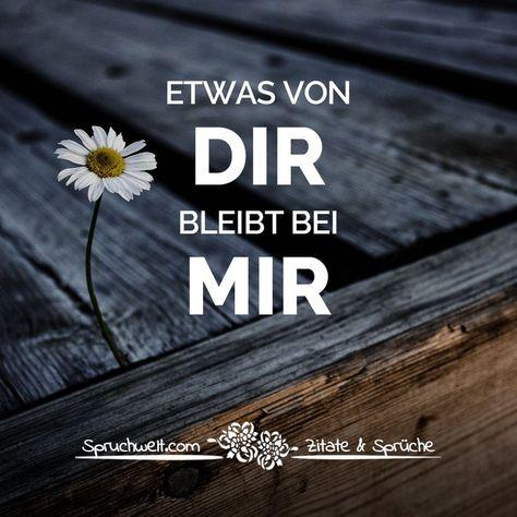 Etwas von DIR bleibt bei MIR - Herzschmerz & Trauer #sprüche #spruchbilder #zitate #deutsch