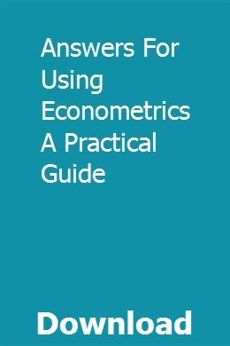 Answers For Using Econometrics A Practical Guide Online Student Resources Answers Student Resources