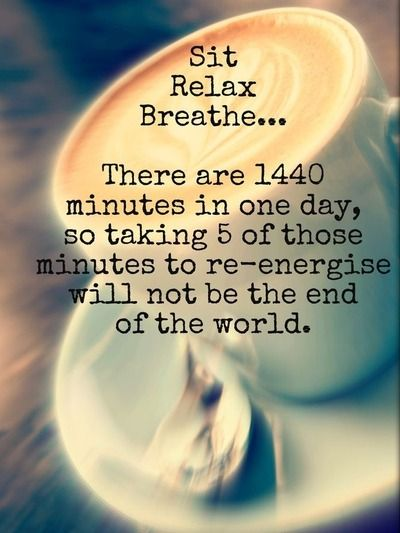 14 Quotes About Relaxing Take A Break Quotes Relax Quotes Broken Quotes