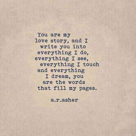 """""""You are my love story, and I write you into everything I do, everything I see, everything I touch and everything I dream, you are the words that fill my pages."""" -A.R Asher #national-girlfriends-day #girlfriend-quotes #I-love-you #love-quotes #romantic-quotes #quotes Follow us on Pinterest: www.pinterest.com/yourtango"""