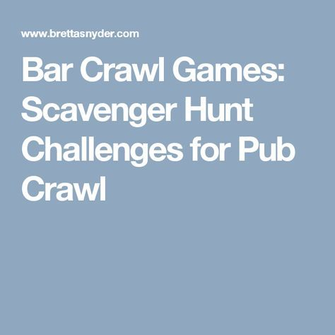 Bar Crawl Games Scavenger Hunt Challenges For Pub Crawl Bar Crawl Pub Crawl Birthday Bar