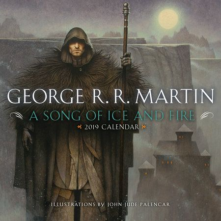A Song Of Ice And Fire 2019 Calendar By George R R Martin A