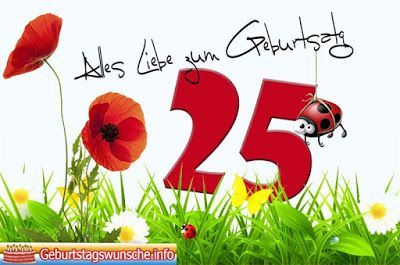 Spruche Zum 25 Geburtstag 75 Geburtstag Geburtstag Wunsche