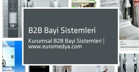 B2B Bayi Sistemleri http://www.euromedya.com/