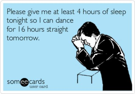 Please give me at least 4 hours of sleep tonight so I can dance for 16 straight hours tomorrow! #dance #salsadancing