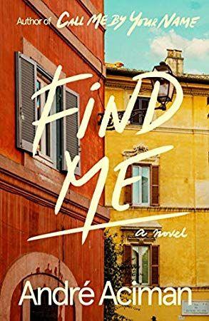 Download Pdf Epub Find Me A Novel Andre Aciman By Ebook Free Kindle Mobi English Fallen Book Novels Books To Read