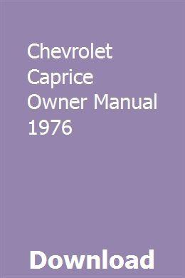 Chevrolet Caprice Owner Manual 1976 Chevrolet Caprice Owners Manuals Chevrolet