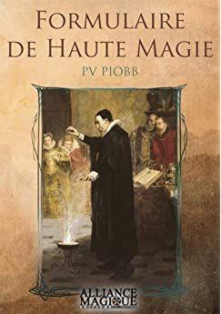 Amazon Fr Formulaire De Haute Magie Piobb Pierre Vincenti Livres En 2020 Esoterisme Rituel De Protection Livre
