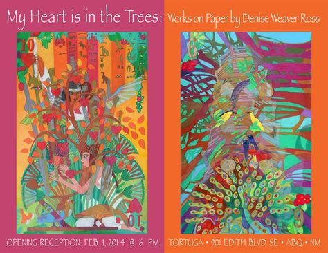 MY HEART IS IN THE TREES: Works on Paper by Denise Weaver Ross  @ TORTUGA, 901 Edith Blvd SE Albuquerque, New Mexico  Saturday, February 1, 2014 @ 6 p.m. Artist Reception with Musical Accompaniment