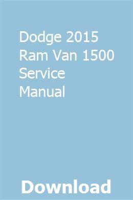 Dodge 2015 Ram Van 1500 Service Manual Dodge Ram Ram 1500 Dodge Ram 1500