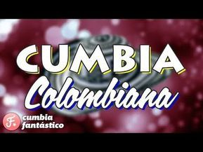 Cumbia Colombiana Enganchados Tropitango 2018 Exitos Youtube Cumbia Cumbia Colombiana Musica Colombiana