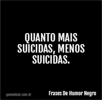 Frase De Humor Negro 10 Frases De La Vida