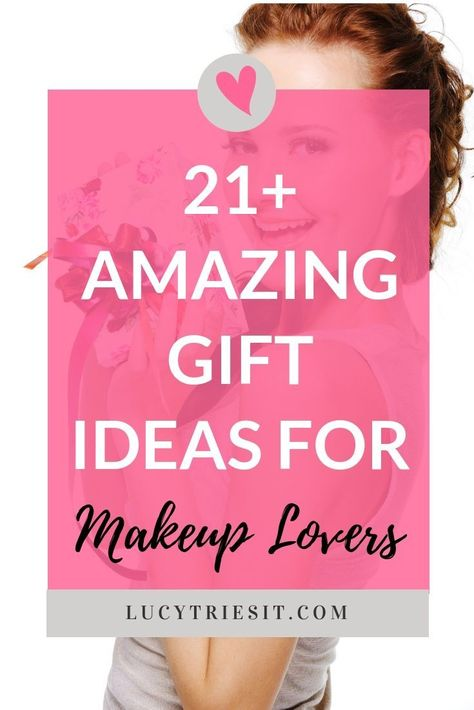 21 Amazing Gift Ideas For Makeup Lovers Best Ever