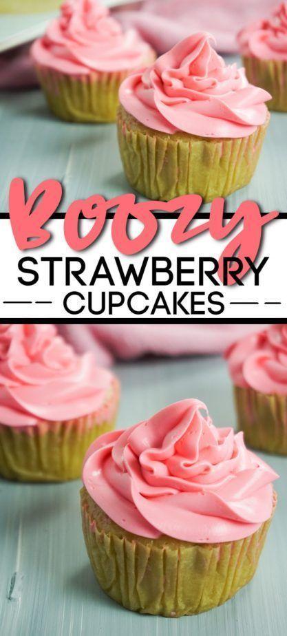 Boozy Strawberry Cupcakes Recipe Strawberry Cupcakes Dessert