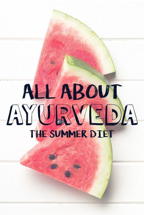 Stay Cool The Ayurveda Summer Diet Summer Diet Ayurveda Diet Ayurvedic Recipes