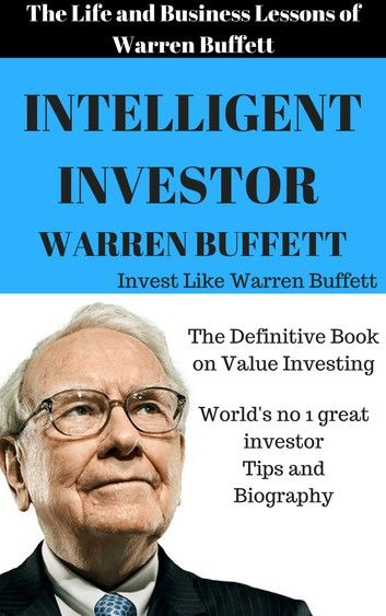 Warren Buffett The Intelligent Investor Invest Like Warren