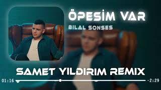Bilal Sonses Opesim Var Samet Yildirim Remix Mp3 Indir Bilalsonses Opesimvarsametyildirimremix Yeni Muzik Sarkilar Muzik
