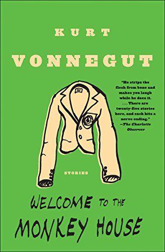 Read Book Welcome To The Monkey House Stories Download Pdf Free Epub Mobi Ebooks Kurt Vonnegut Best Short Stories Books