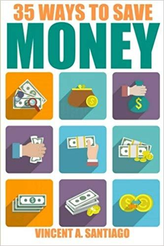 35 Ways To Save Money: 35 Quick and Easy Money Saving Tips