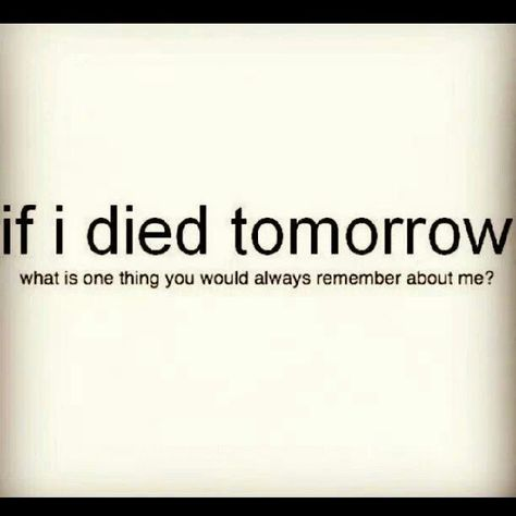 I Would Care If No One Died Quotes Quotesgram Die Quotes Tomorrow Quotes Coming Home Quotes