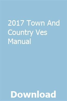 2017 Town And Country Ves Manual Town And Country Manual Chrysler Town And Country