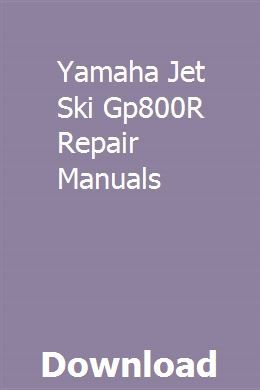 Yamaha Jet Ski Gp800r Repair Manuals Repair Manuals Jet Ski Repair
