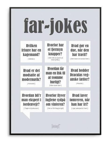 Plakaten er med citater og situationer, som alle fædre helt sikkert vil kunne grine af. Plakaten er en sjov og kærlig hyldest til de platte fædre.