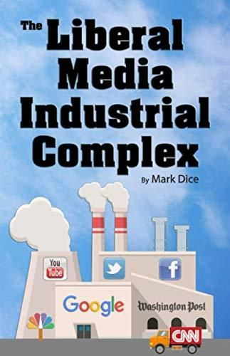 Pdf Download The Liberal Media Industrial Complex Ebook Pdf