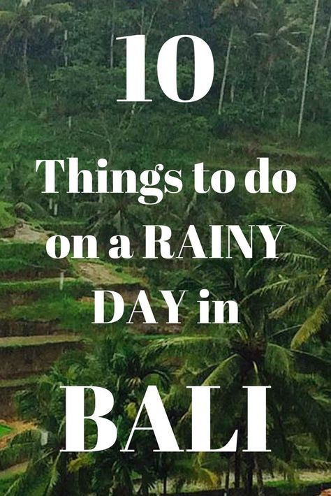 #bali is a tropical island so you should be prepared, and here are 10 Things to do in Bali When It Rains