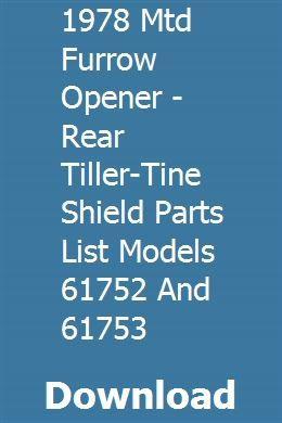 1978 Mtd Furrow Opener Rear Tiller Tine Shield Parts List Models 61752 And 61753 Tiller Shield Model