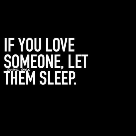 If you truly love me... -this is hilarious because i will bug the LIFE out of him.... u can sleep later lol
