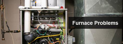 Common Furnace Problems Furnace Problems Furnace High