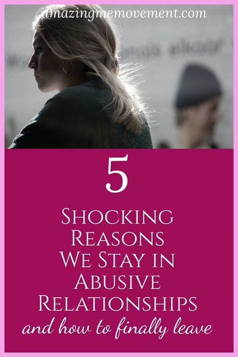 Are you stuck in an abusive relationship and wish you could get out? Here are 5 reasons why we stay and some help for you to get out.   ending a relationship|hghow to end an abusive relationship|leaving a relationship|relationship advice|how to move on|how to let go|how to end a relationship|toxic relationships