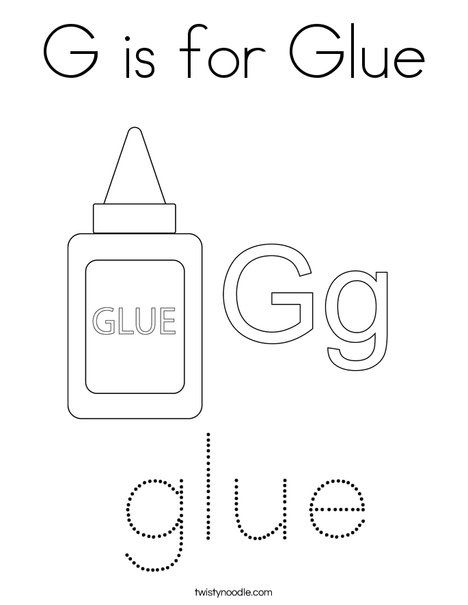 G Is For Glue Coloring Page Twisty Noodle Coloring Pages Cool Coloring Pages School Fun