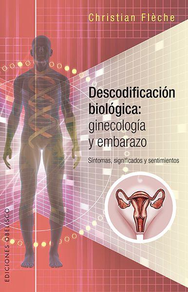 Descodificación Biológica Ginecología Y Embarazo Biodescodificacion Emocional Libro Embarazo Cosas De Enfermeria