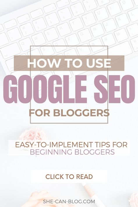 How to use Google SEO for bloggers