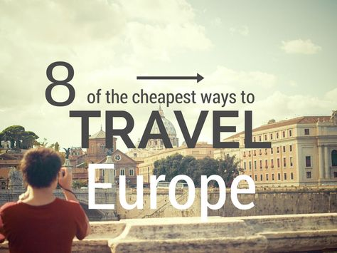 Looking for the cheapest ways to travel Europe. Here are 8 ways to get around when traveling across Europe that will save you money and are cheap ways to travel.