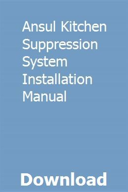 Ansul Kitchen Suppression System Installation Manual Managerial