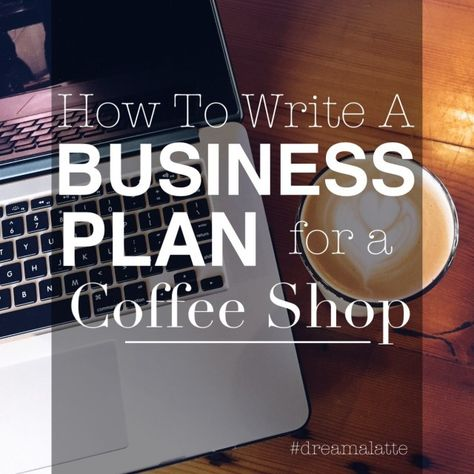 The Coffee Shop Business Plan - Dream|a|Latte