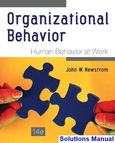 Organizational Behavior Human Behavior at Work 14th Edition Newstrom