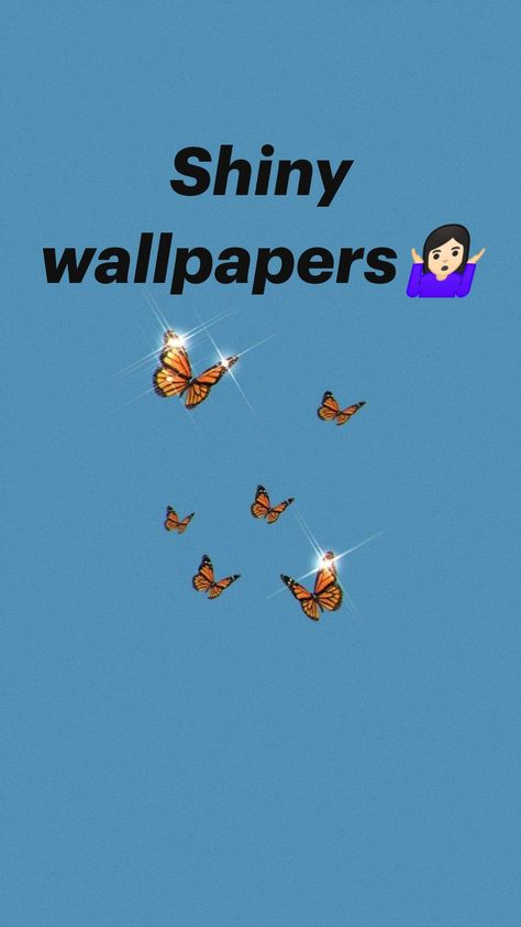 Shiny wallpapers🤷🏻‍♀️