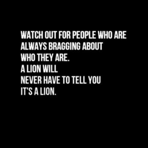 A lion will never have to tell me it's a lion  | Extracts