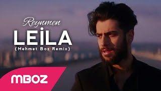 Reynmen Leila Mehmet Boz Remix Mp3 Indir Reynmen Leilamehmetbozremix 2020 Sarkilar Muzik Insan