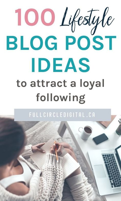 100 Lifestyle Blog Post Ideas To Attract Loyal Readers