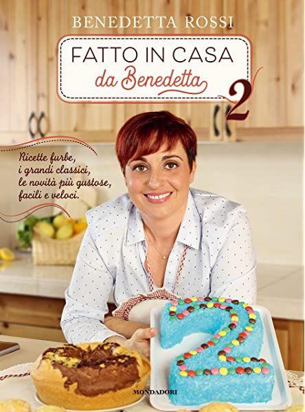 Amazon It In Cucina Con Voi Tutte Le Nuove Ricette Di Fatto In Casa Da Benedetta Rossi Benedetta Libri Nel 2020 Ricette Gustoso Pasti Italiani